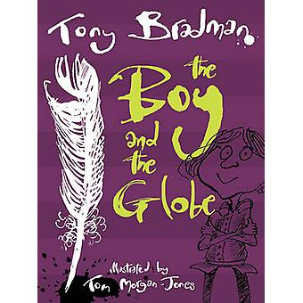 The Boy and the Globe by Tony Bradman - Tom Morgan-Jones - 9781781125