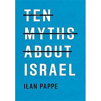 Ten Myths About Israel by Ilan Pappe - 9781786630193 Book