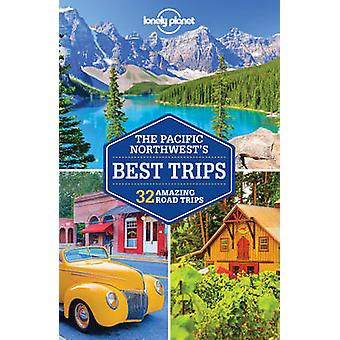 The Pacific Northwest's Best Trips by Lonely Planet - 9781786572325 B