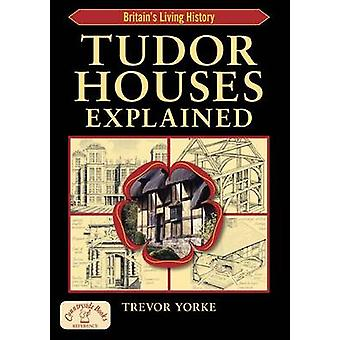 Tudor Houses Explained by Trevor York - 9781846741500 Book