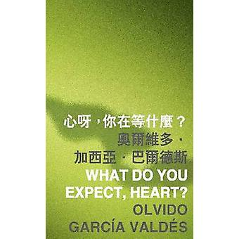 What Do You Expect - Heart? by Olvido Garcia Valdes - 9789629966225 B