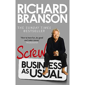 Screw Business as Usual by Richard Branson - 9780753540596 Book