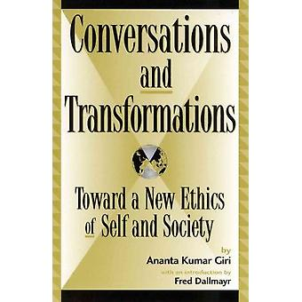 Conversations and Transformations - Toward a New Ethics of Self and So