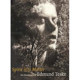 Spirit into Matter - The Photographs of Edmund Teske by Julian Cox - 9