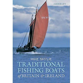 Traditional Fishing Boats of Britain & Ireland by Mike Smylie - 97814