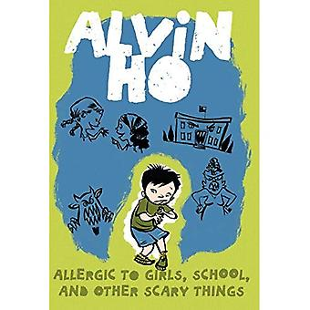 Allergic to Girls, School, and Other Scary Things (Alvin Ho)