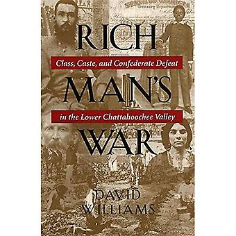 Rich Man's War: Class, Caste and Confederate Defeat in the Lower Chattahoochee Valley