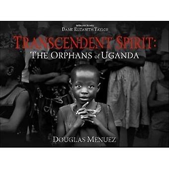 Transcendent Spirit: The Orphans of Uganda