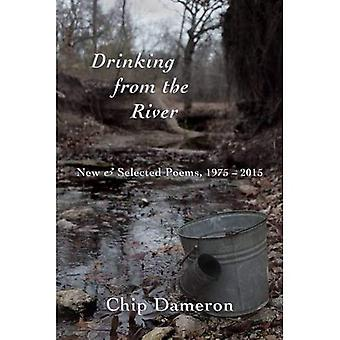 Drinking from the River: New & Selected Poems, 1975-2015