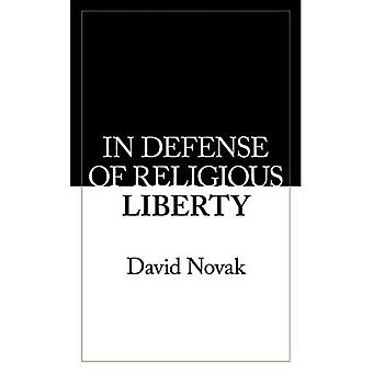 In Defense of Religious Liberty (American Ideals & Institutions)