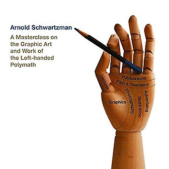 Arnold Schwartzman: A Masterclass on the Graphic Art and Work of the Left-handed Polymath