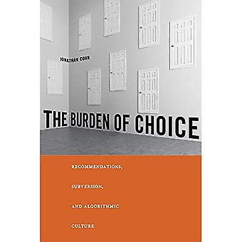 Burden of Choice: Recommendations, Subversion, and Algorithmic Culture