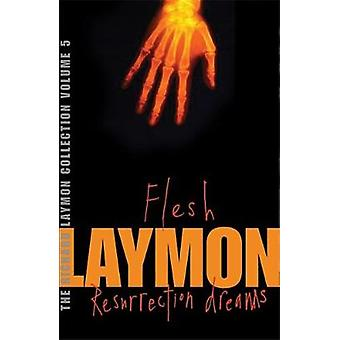 The Richard Laymon Collection Volume 5 Flesh amp Resurrection Dreams by Richard Laymon
