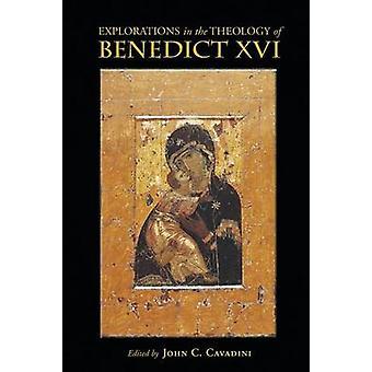 Explorations dans la théologie de Benoît XVI par Cavadini & C. John