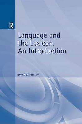 Language and the Lexicon An Introduction by Singleton & D. M.