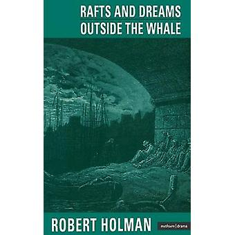 Rafts and Dreams by Holman & Robert