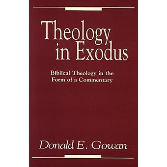 Theology in Exodus by Gowan