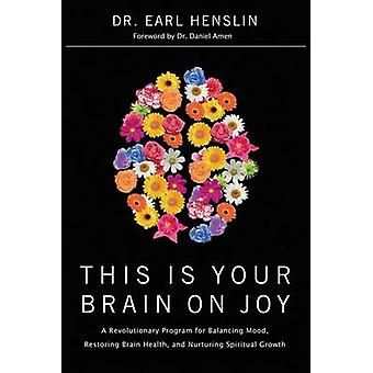 THIS IS YOUR BRAIN ON JOY by Henslin & Earl