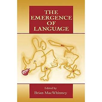 The Emergence of Language by Macwhinney