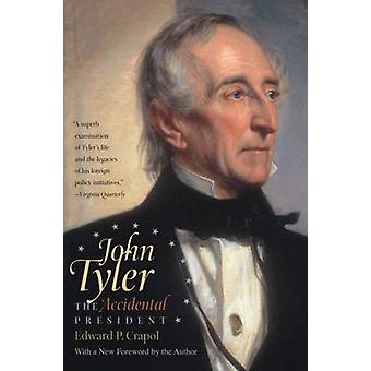 John Tyler el Presidente Accidental por Crapol & P. Edward