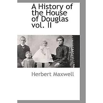 A History of the House of Douglas vol. II by Maxwell & Herbert