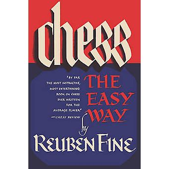 Chess the Easy Way by Fine & Reuben