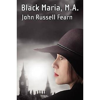 Black Maria M.A. A Classic Crime Novel Black Maria Book One by Fearn & John Russell