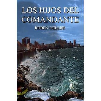 Los Hijos del Comandante by Geller & Ruben