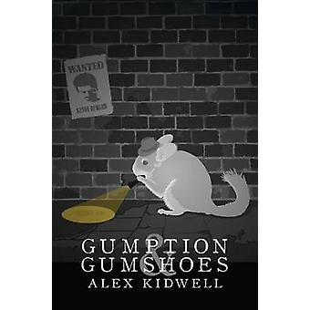Gumption  Gumshoes by Kidwell & Alex