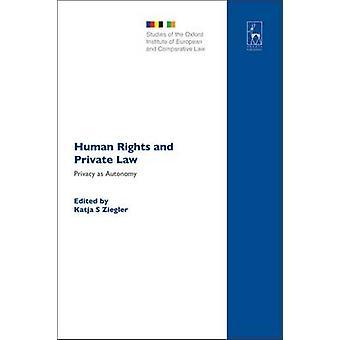 Mänskliga rättigheter och privat lag sekretess som autonomi av Ziegler & Katja