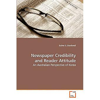 Newspaper Credibility and Reader Attitude by Stockwell & Esther S.