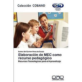 Elaboracion de Mec Como Recurso Pedagogico von Perez De Carpio & Dulmar Del Carmen