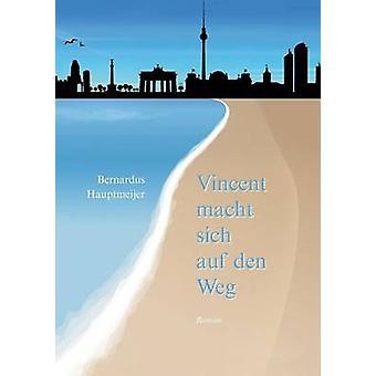 Vincent Macht Sich Auf Den Weg por Hauptmeijer & Bernardus