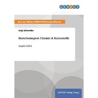Branchenreport Chemie Kunststoffe por Schneider & Anja