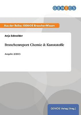 Branchenreport Chemie  Kunststoffe by Schneider & Anja
