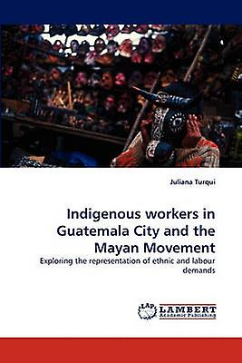 Indigenous workers in Guatemala City and the Mayan MoveHommest by Turqui & Juliana