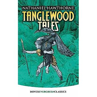 Tanglewood Tales by Nathaniel Hawthorne - 9780486815671 Book