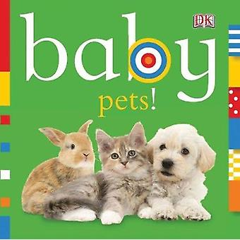 Baby Pets! by DK Publishing - 9780756671341 Book