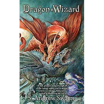 Dragon Wizard by S Andrew Swann - 9780756411244 Book