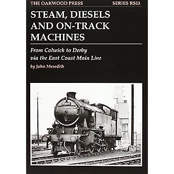 Steam - Diesels and On-track Machines - From Colwick to Derby Via the