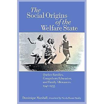 The Social Origins of the Welfare State - Quebec Families - Compulsory