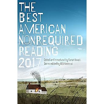 The Best American Nonrequired Reading 2017 by Sarah Vowell - 97813286