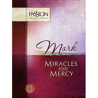 Mark - Miracles and Mercy by Brian Simmons - 9781424549696 Book