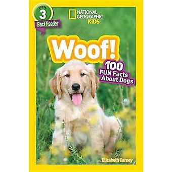 National Geographic Readers - Woof! 100 Fun Facts about Dogs by Profes