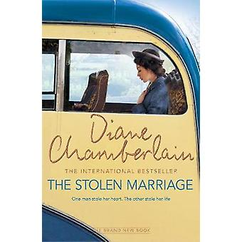 The Stolen Marriage by Diane Chamberlain - 9781509808540 Book