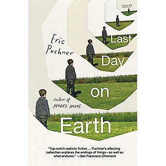 Last Day on Earth - Stories by Eric Puchner - 9781501147814 Book