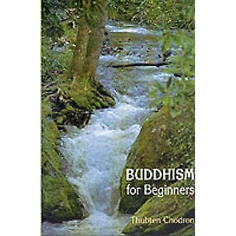 Buddhism for Beginners by Thubten Chodron - 9781559391535 Book