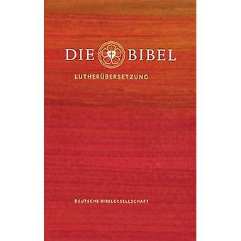 Die Bibel - Lutherbibel Revidiert 2017 - Luther Bible - 2017 Revised Edi