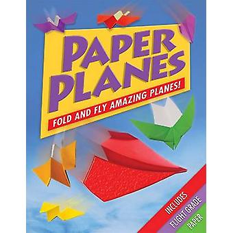 Paper Planes - Fold and Fly Amazing Planes! by Jenni Hairsine - 978178