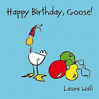 Happy Birthday Goose by Laura Wall - Laura Wall - 9781841359151 Book
